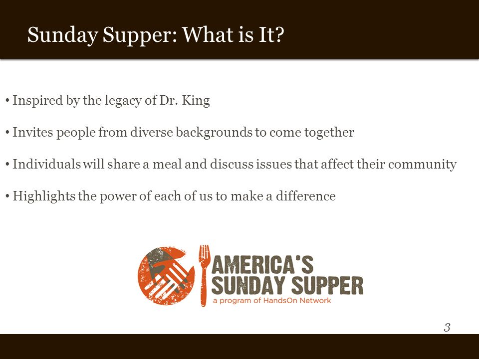 3 Vision and Theme Sunday Supper: What is It. Inspired by the legacy of Dr.