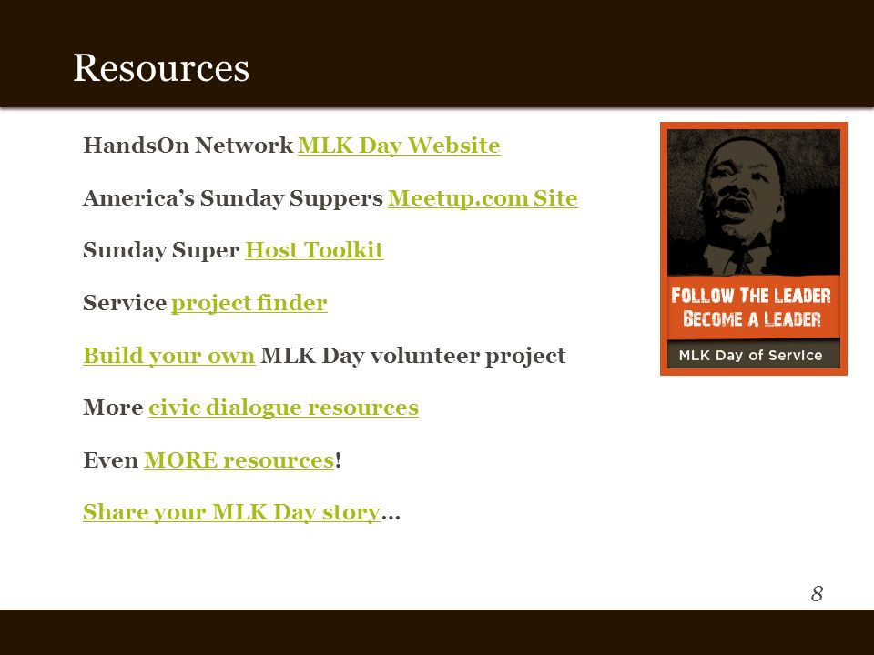 8 Resources HandsOn Network MLK Day WebsiteMLK Day Website Americas Sunday Suppers Meetup.com SiteMeetup.com Site Sunday Super Host ToolkitHost Toolki