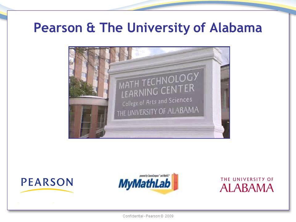 Confidential - Pearson © 2009 Pearson & The University of Alabama