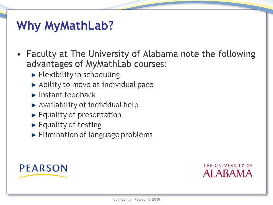 Confidential - Pearson © 2009 Why MyMathLab.