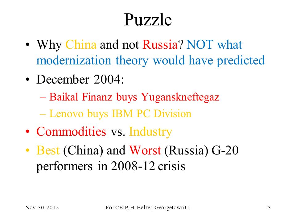 Nov. 30, 2012For CEIP, H. Balzer, Georgetown U.2 BOOK OUTLINE Puzzle: Why China, Not Russia? Existing Explanations Alternative: Quality of Integration