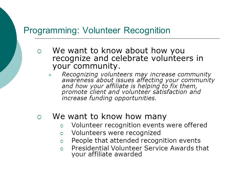 Programming: Volunteer Recognition We want to know about how you recognize and celebrate volunteers in your community.
