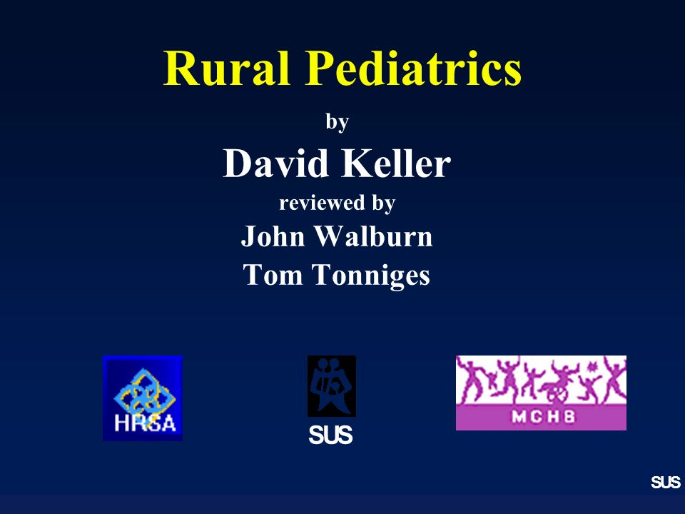 SUS Rural Pediatrics by David Keller reviewed by John Walburn Tom Tonniges SUS