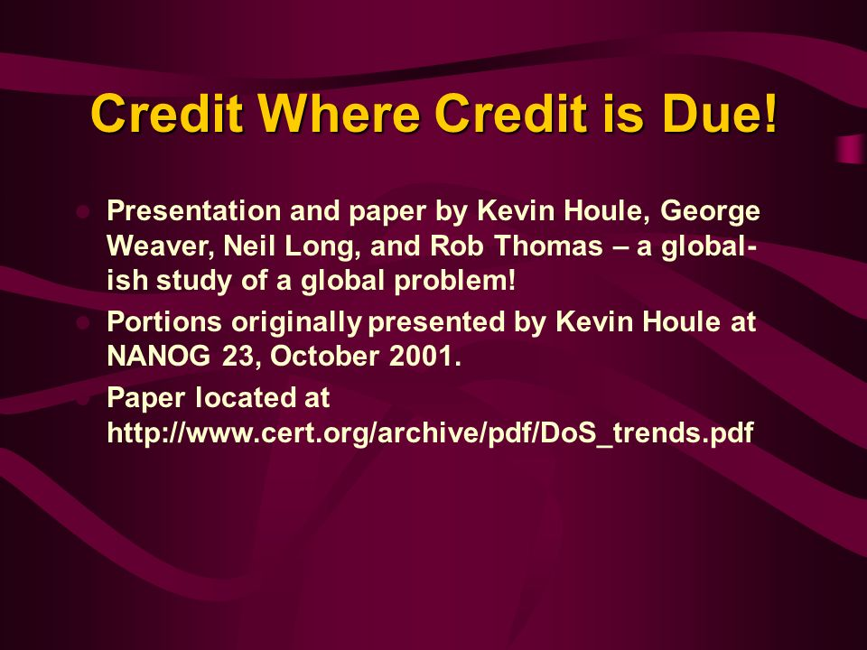 Credit Where Credit is Due! Presentation and paper by Kevin Houle, George Weaver, Neil Long, and Rob Thomas – a global- ish study of a global problem!