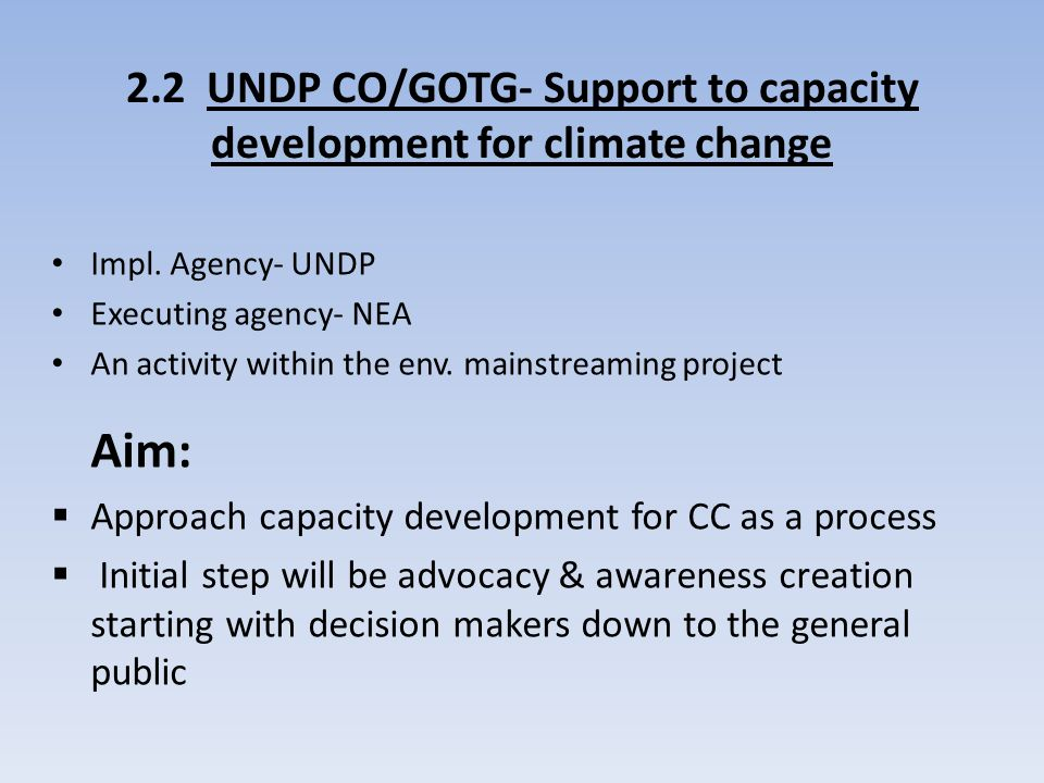 2.2 UNDP CO/GOTG- Support to capacity development for climate change Impl.
