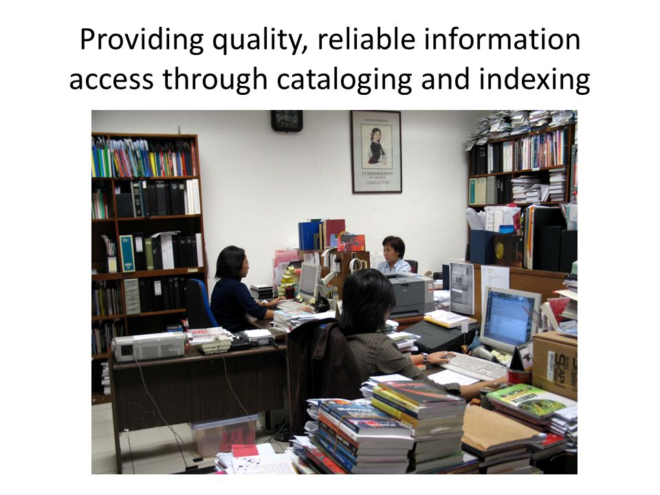 Providing quality, reliable information access through cataloging and indexing