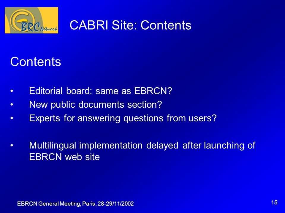EBRCN General Meeting, Paris, 28-29/11/2002 15 CABRI Site: Contents Contents Editorial board: same as EBRCN.
