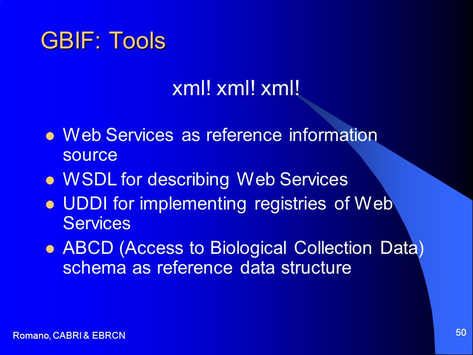 Romano, CABRI & EBRCN 50 GBIF: Tools xml.xml. xml.