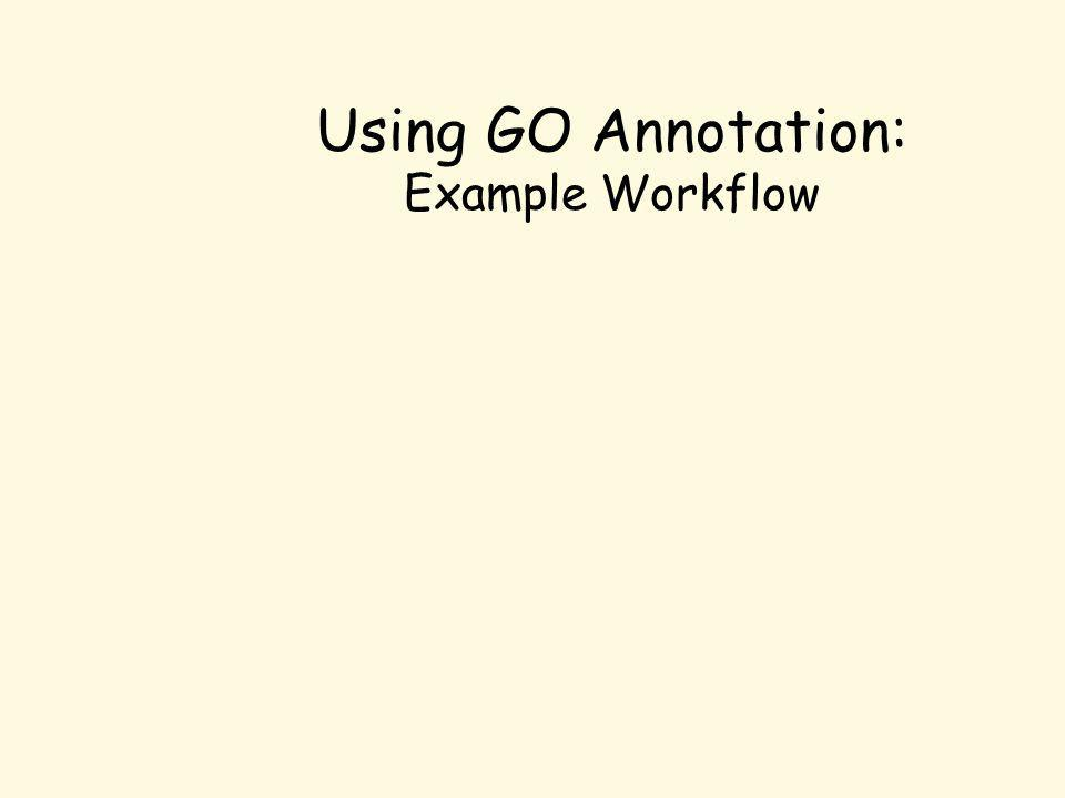Using GO Annotation: Example Workflow