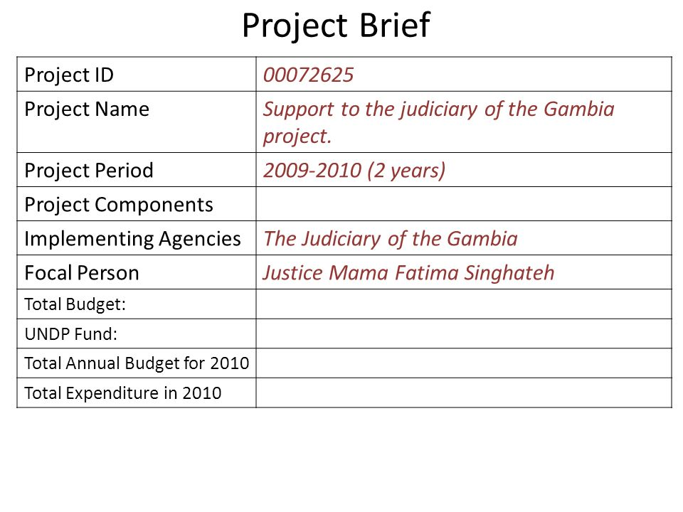Project Brief Project ID00072625 Project NameSupport to the judiciary of the Gambia project.
