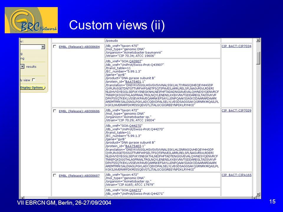 VII EBRCN GM, Berlin, 26-27/09/2004 15 Custom views (ii)