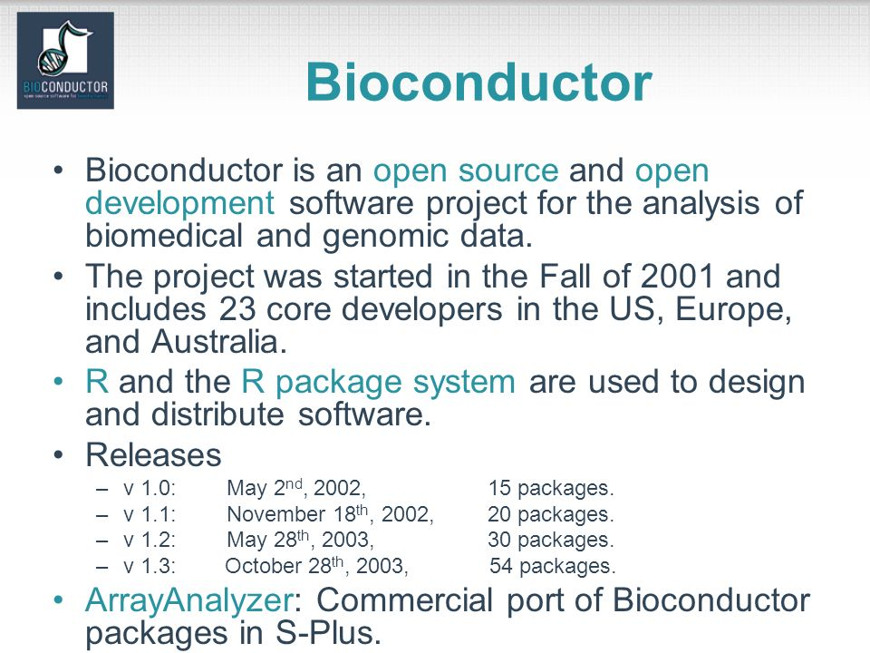 Bioconductor Bioconductor is an open source and open development software project for the analysis of biomedical and genomic data.
