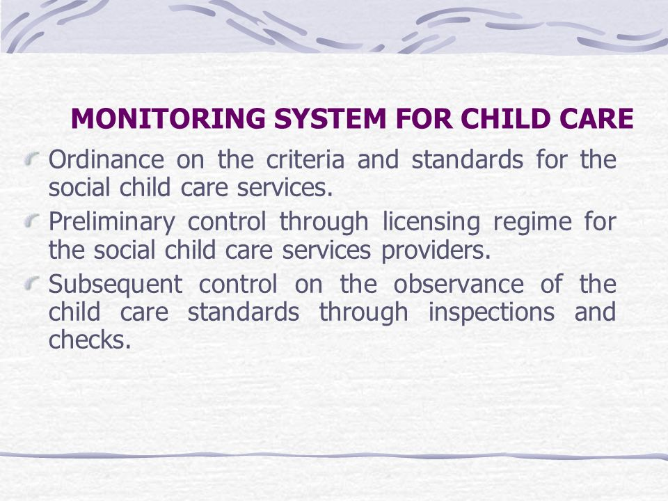 MONITORING SYSTEM FOR CHILD CARE Ordinance on the criteria and standards for the social child care services. Preliminary control through licensing reg