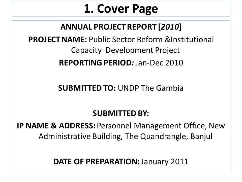 1. Cover Page ANNUAL PROJECT REPORT [2010] PROJECT NAME: Public Sector Reform &Institutional Capacity Development Project REPORTING PERIOD: Jan-Dec 20