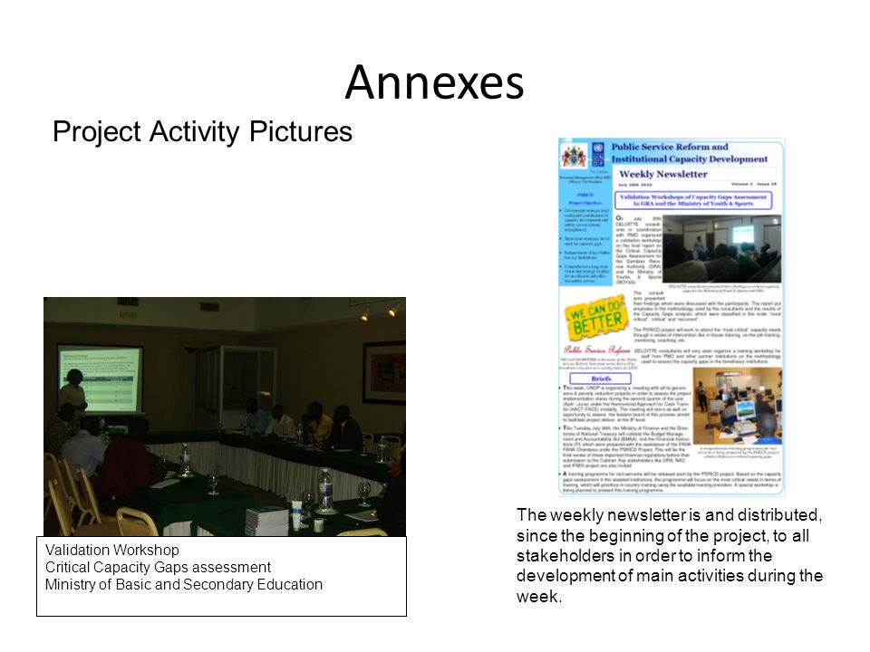 Annexes The weekly newsletter is and distributed, since the beginning of the project, to all stakeholders in order to inform the development of main a