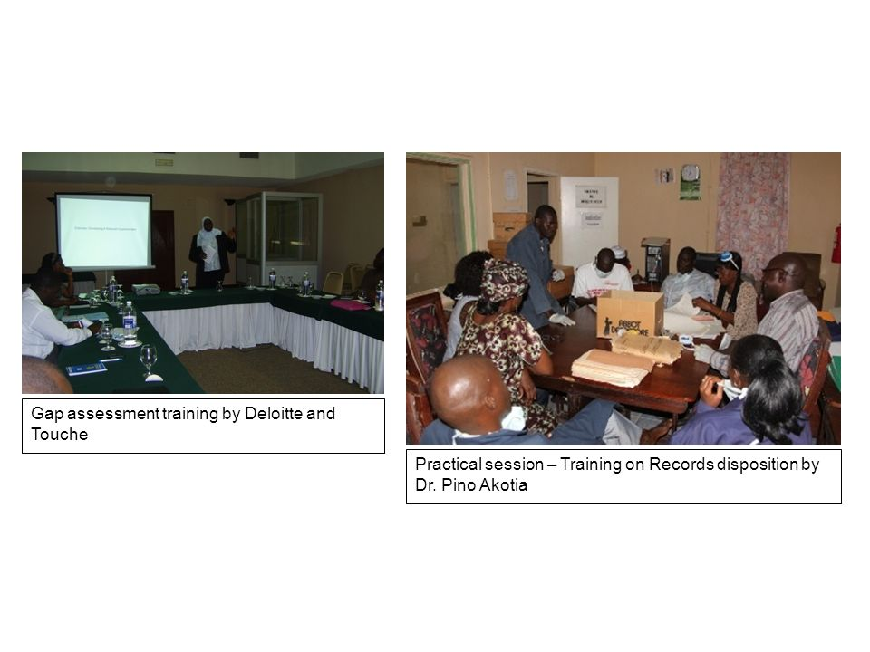 Gap assessment training by Deloitte and Touche Practical session – Training on Records disposition by Dr.