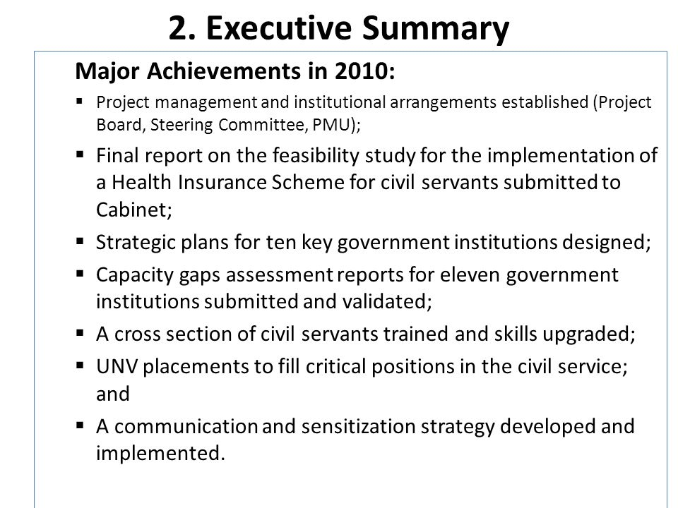 2. Executive Summary Major Achievements in 2010: Project management and institutional arrangements established (Project Board, Steering Committee, PMU