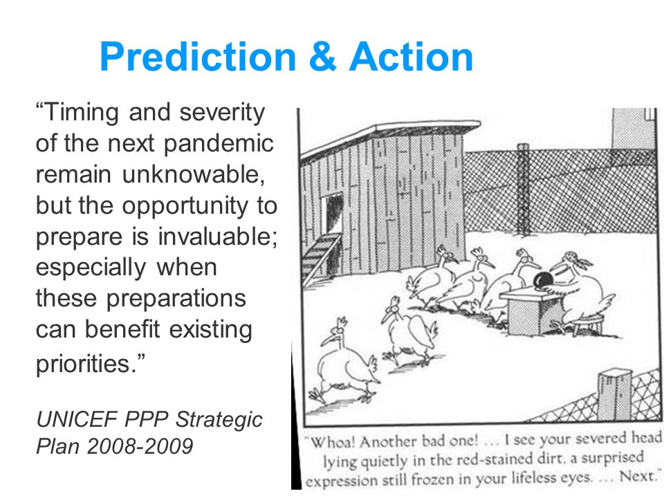 Prediction & Action Timing and severity of the next pandemic remain unknowable, but the opportunity to prepare is invaluable; especially when these pr