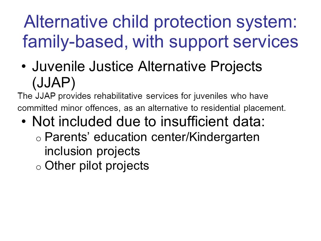 Juvenile Justice Alternative Projects (JJAP) The JJAP provides rehabilitative services for juveniles who have committed minor offences, as an alternative to residential placement.