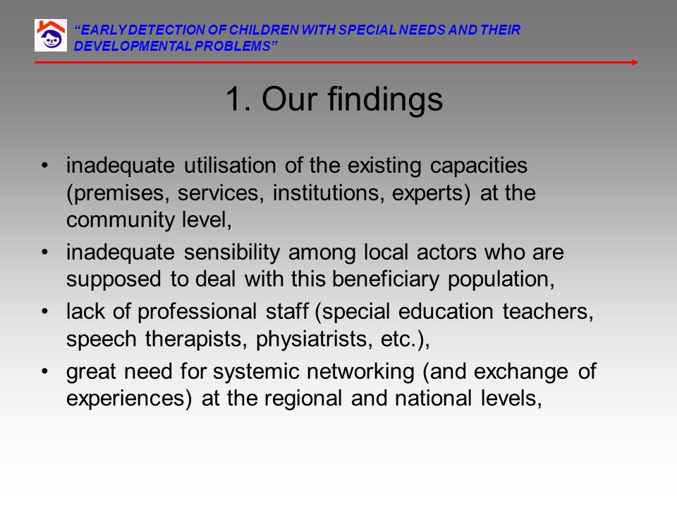 1. Our findings inadequate utilisation of the existing capacities (premises, services, institutions, experts) at the community level, inadequate sensi