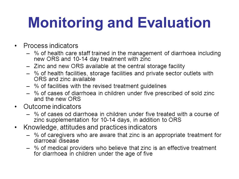Monitoring and Evaluation Process indicators –% of health care staff trained in the management of diarrhoea including new ORS and 10-14 day treatment
