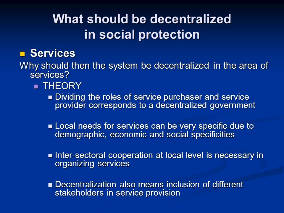 What should be decentralized in social protection Services Services Why should then the system be decentralized in the area of services.