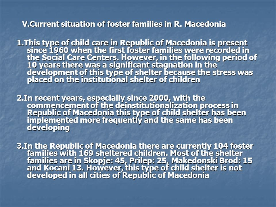 V.Current situation of foster families in R. Macedonia V.Current situation of foster families in R.