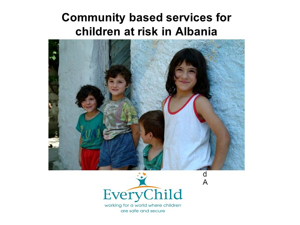 Community based services for children at risk in Albania dAdA