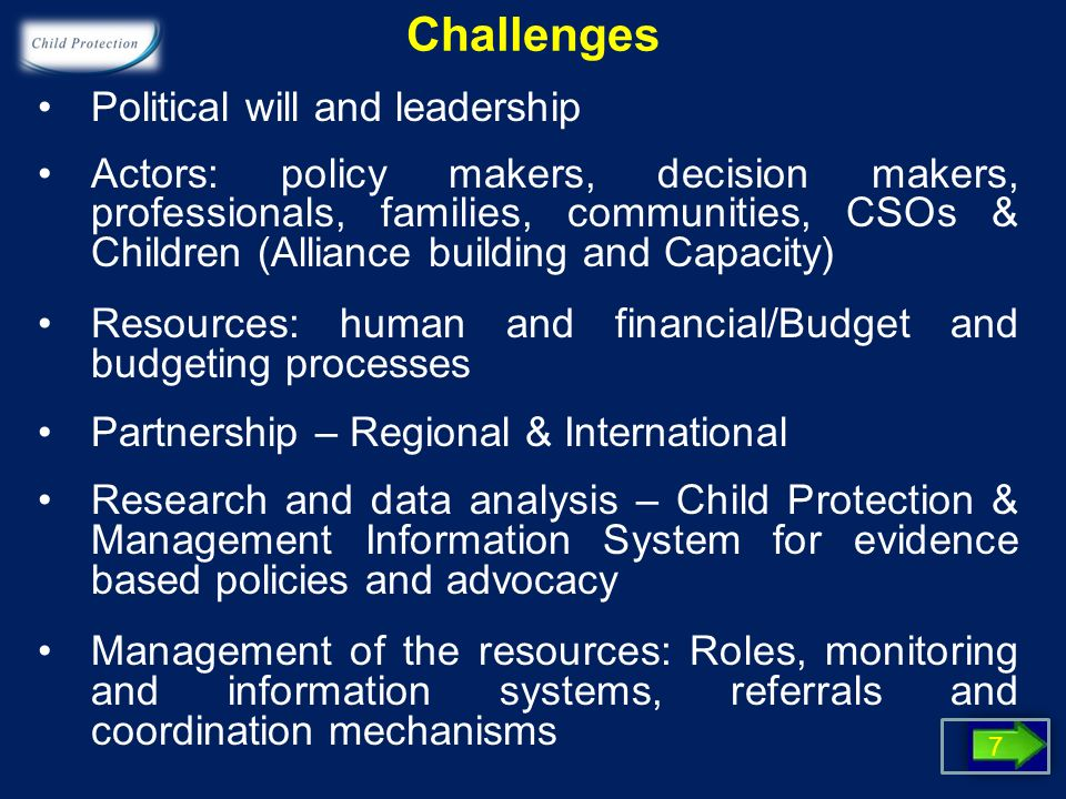 Challenges Political will and leadership Actors: policy makers, decision makers, professionals, families, communities, CSOs & Children (Alliance build