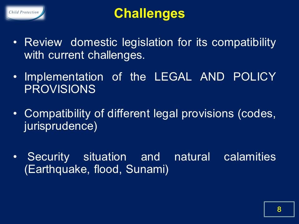 Challenges Review domestic legislation for its compatibility with current challenges.
