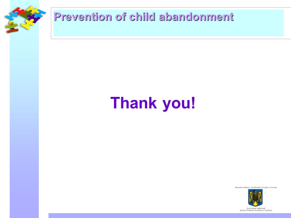 Prevention of child abandonment Thank you!