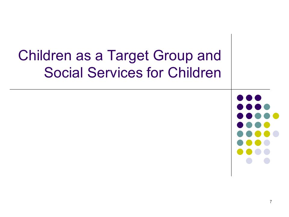 7 Children as a Target Group and Social Services for Children
