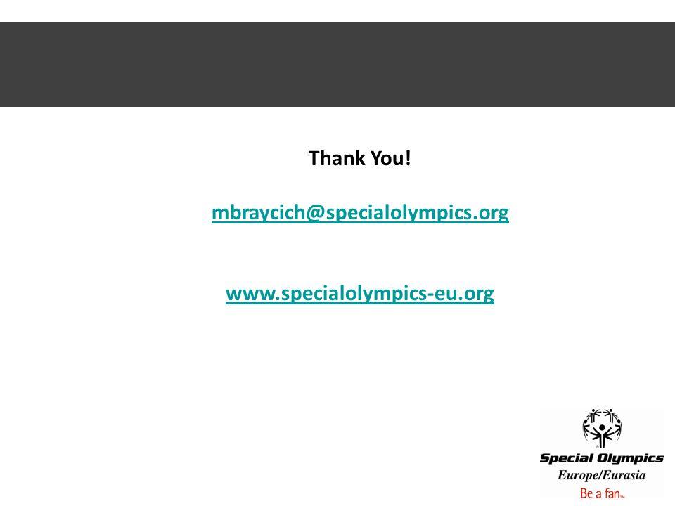 Thank You! mbraycich@specialolympics.org www.specialolympics-eu.org