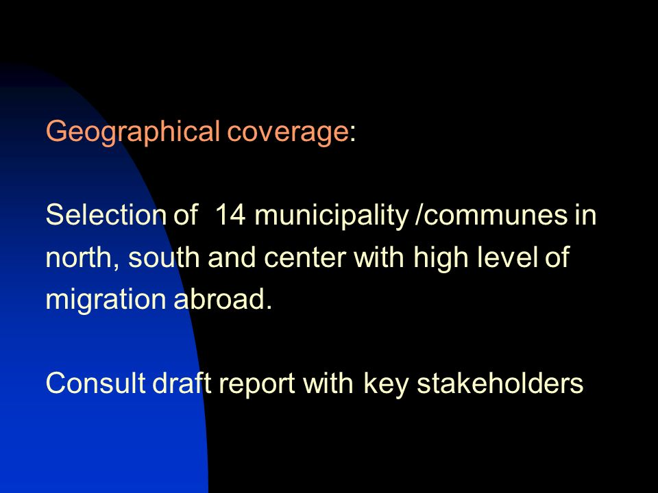Geographical coverage: Selection of 14 municipality /communes in north, south and center with high level of migration abroad.