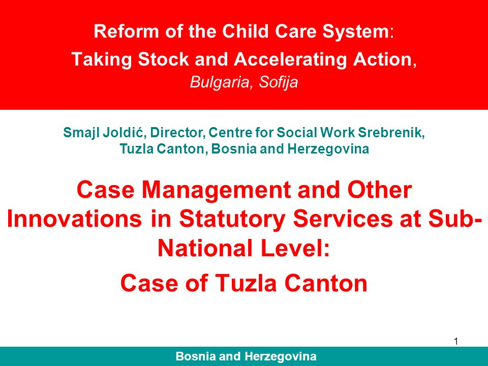 12 Bosnia and Herzegovina Preconditions for introduction of standard instruments in the work of Centres for Social Work Human capacities Training of staff Equipment (computers) Formalisation through by-laws