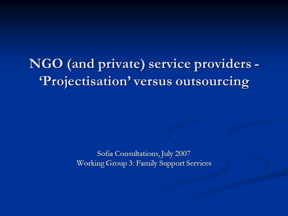 NGO (private) service providers – case of Bosnia and Herzegovina NGO (private) sector social protection service provision introduced through projects/international influence.