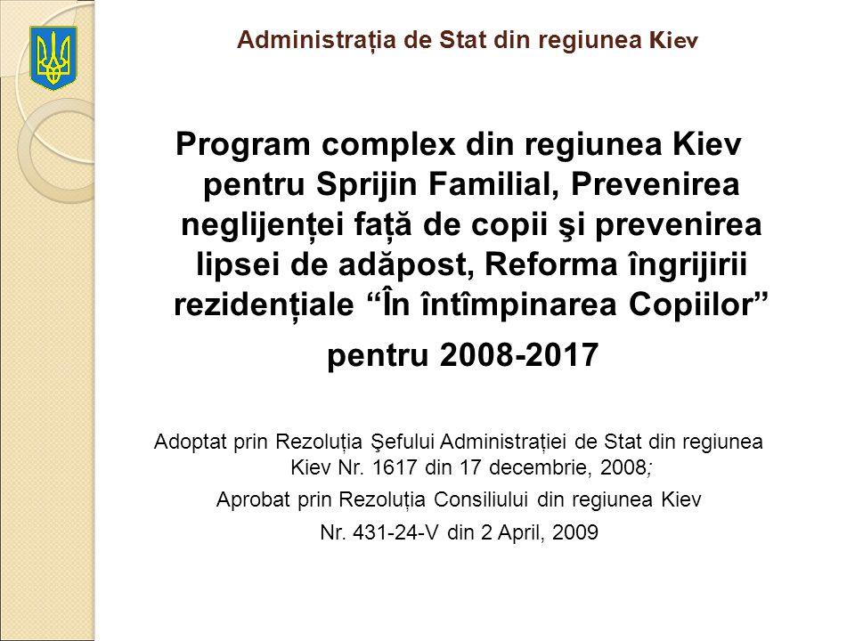 Administraţia de Stat din regiunea Kiev Program complex din regiunea Kiev pentru Sprijin Familial, Prevenirea neglijenţei faţă de copii şi prevenirea