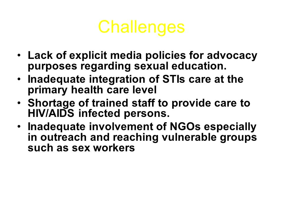 Challenges Lack of explicit media policies for advocacy purposes regarding sexual education.