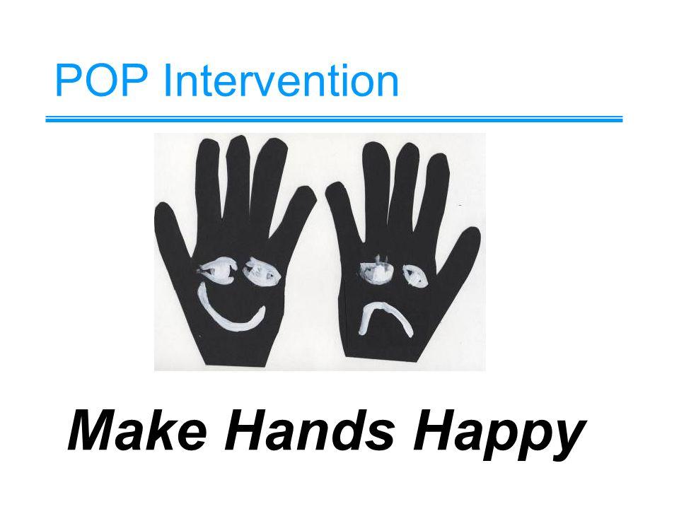 POP Intervention Make Hands Happy