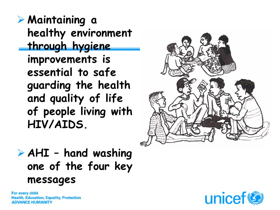 Maintaining a healthy environment through hygiene improvements is essential to safe guarding the health and quality of life of people living with HIV/AIDS.