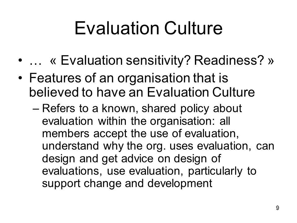 9 Evaluation Culture … « Evaluation sensitivity. Readiness.