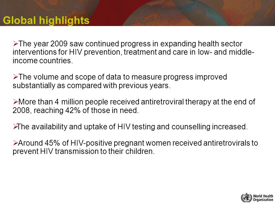 HIV services for women and children: main results (I) More countries are committed to expand HIV prevention, treatment and care services for women and children.