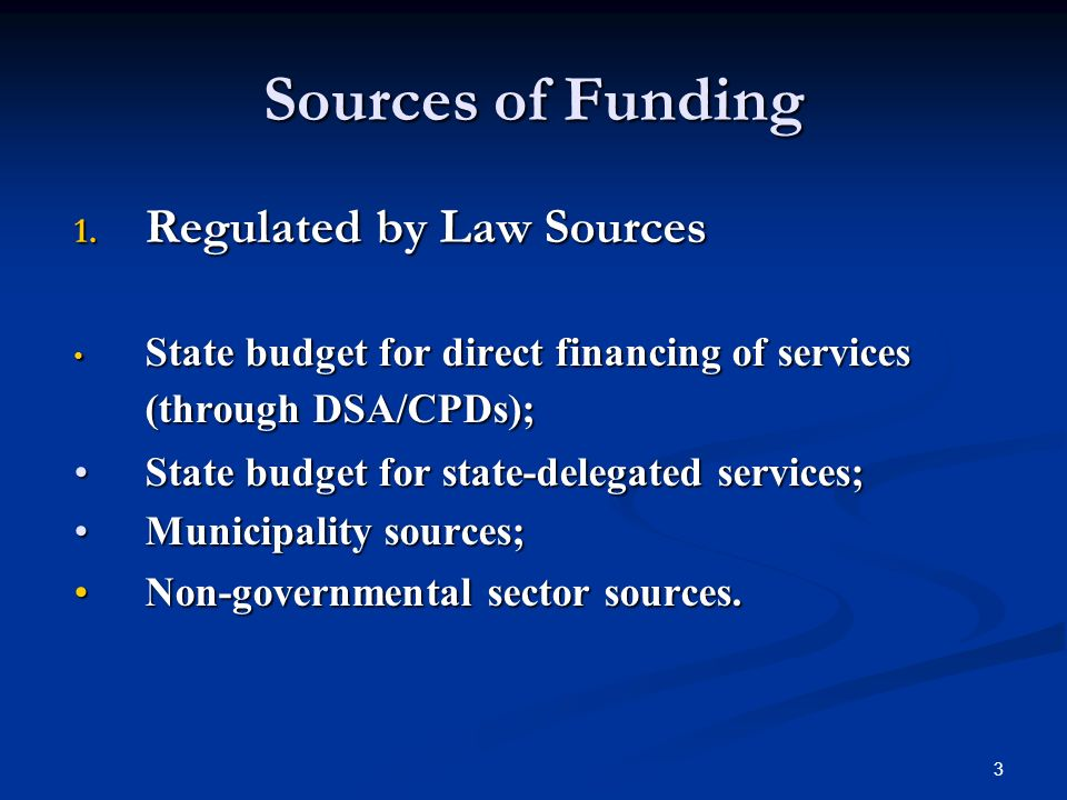 3 Sources of Funding 1.