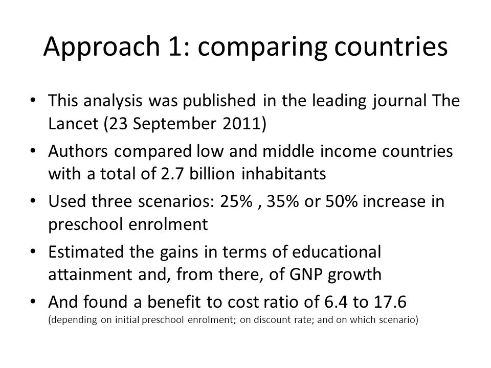 Approach 1: comparing countries This analysis was published in the leading journal The Lancet (23 September 2011) Authors compared low and middle inco