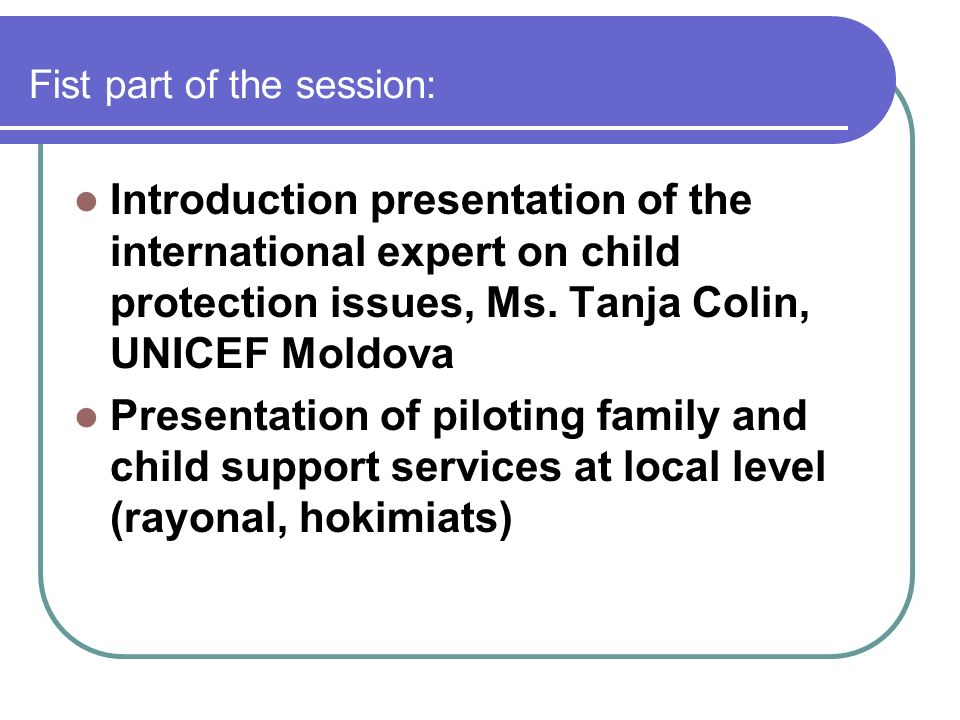 Fist part of the session: Introduction presentation of the international expert on child protection issues, Ms.