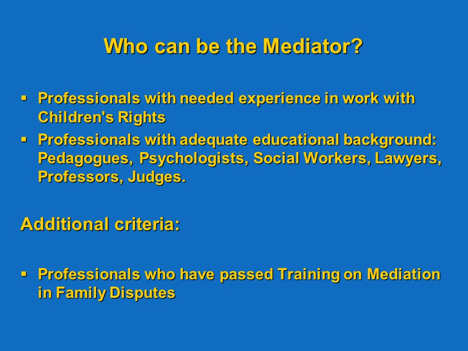 Who can be the Mediator.