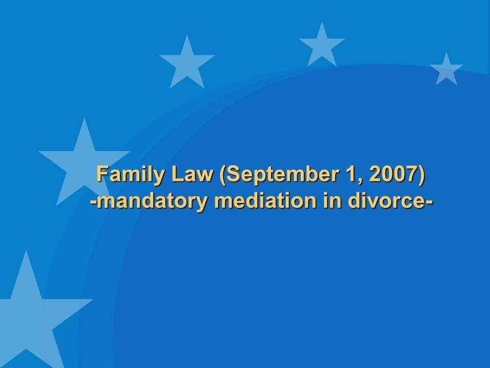 Family Law (September 1, 2007) -mandatory mediation in divorce-