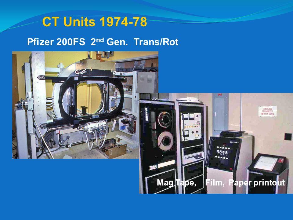CT Units 1974-78 Pfizer 200FS 2 nd Gen. Trans/Rot Siemens Neurotom Mag Tape, Film, Paper printout