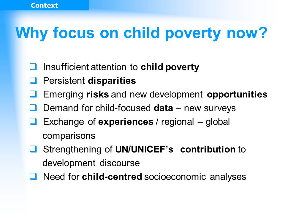 Why focus on child poverty now.