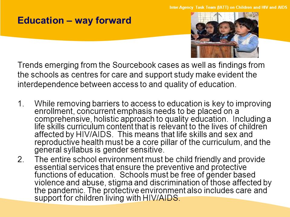 Inter-Agency Task Team (IATT) on Children and HIV and AIDS Education – way forward Trends emerging from the Sourcebook cases as well as findings from